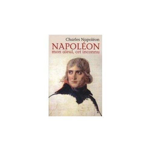 Charles Napoléon - Charles Napoléon, Napoleon Mon Aieuil, Cet Inconnu - Preis vom 18.06.2021 04:47:54 h