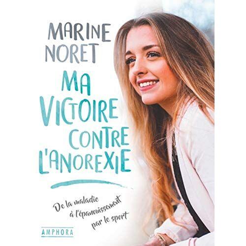 Marine Noret - Ma victoire contre l'anorexie - Preis vom 12.10.2021 04:55:55 h