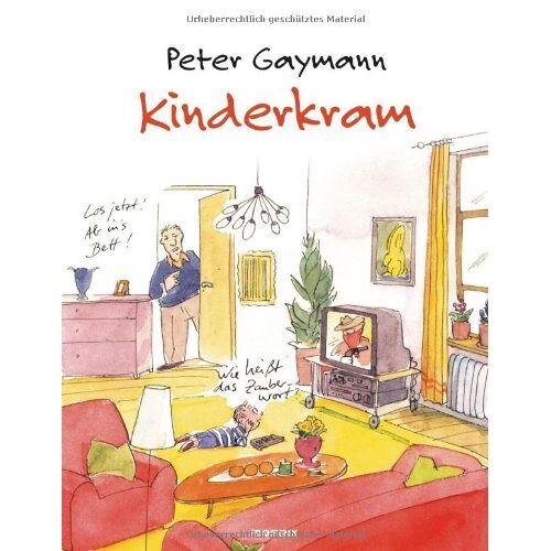 Peter Gaymann - Kinderkram - Preis vom 24.07.2021 04:46:39 h