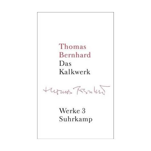 Thomas Bernhard - Werke in 22 Bänden: Band 3: Das Kalkwerk. Roman: Bd. 3 - Preis vom 18.05.2021 04:45:01 h