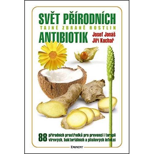 Josef Jonáš - Svět přírodních antibiotik: Tajné zbrané rostlin (2014) - Preis vom 16.06.2021 04:47:02 h