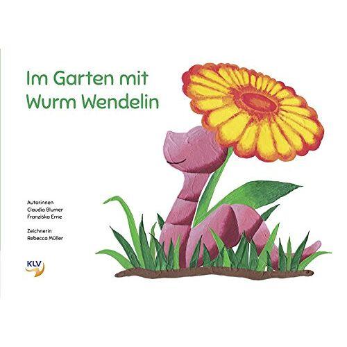 Claudia Blumer - Im Garten mit Wurm Wendelin - Preis vom 14.06.2021 04:47:09 h