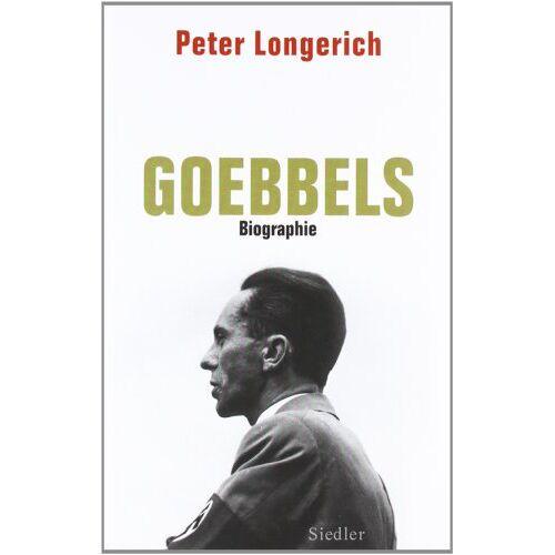 Peter Longerich - Joseph Goebbels: Biographie - Preis vom 21.06.2021 04:48:19 h