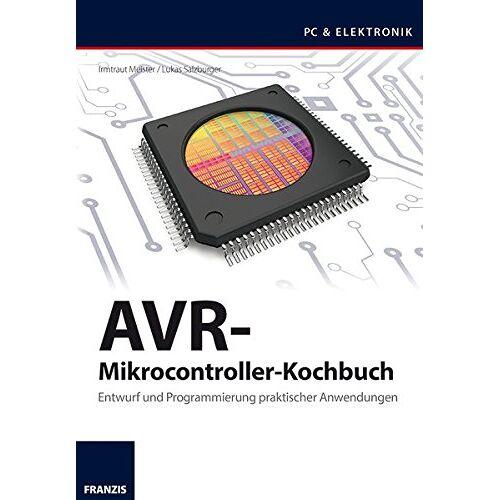 Lukas Salzburger - AVR-Mikrocontroller-Kochbuch (PC & Elektronik) - Preis vom 19.06.2021 04:48:54 h