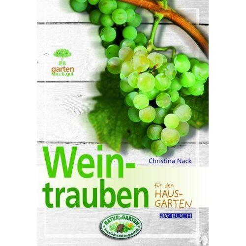 Christina Nack - Weintrauben: für den Hausgarten - Preis vom 13.06.2021 04:45:58 h