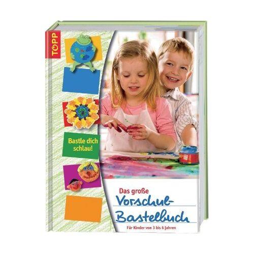 - Das große Vorschul-Bastelbuch: Für Kinder von 3 bis 6 - Preis vom 17.06.2021 04:48:08 h