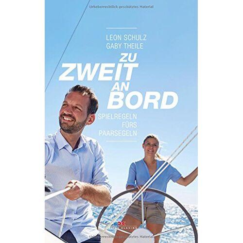 Leon Schulz - Zu zweit an Bord: Spielregeln fürs Paarsegeln - Preis vom 21.06.2021 04:48:19 h