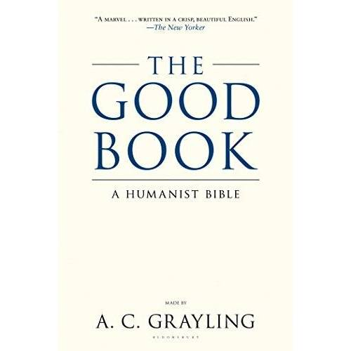 Grayling, A. C. - The Good Book: A Humanist Bible - Preis vom 10.09.2021 04:52:31 h