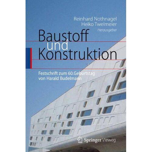 Reinhard Nothnagel - Baustoff und Konstruktion: Festschrift zum 60. Geburtstag von Harald Budelmann - Preis vom 18.06.2021 04:47:54 h
