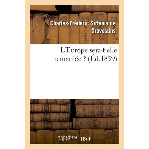 Sirtema de Grovestins-C-F - Grovestins-C-F, S: L'Europe Sera-T-Elle Remaniï&#x (Histoire) - Preis vom 15.06.2021 04:47:52 h