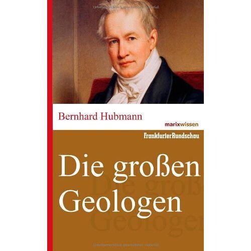 Bernhard Hubmann - Die großen Geologen - Preis vom 19.06.2021 04:48:54 h