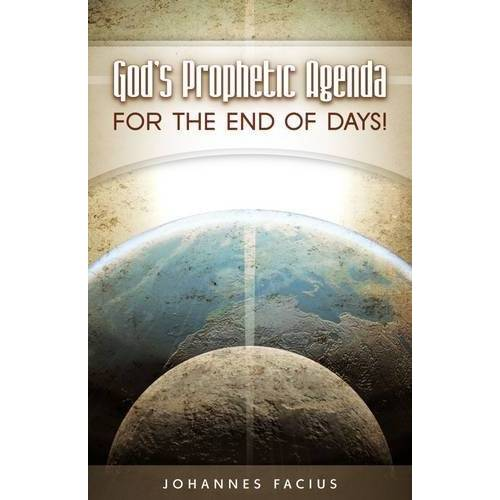 Johannes Facius - God's Prophetic Agenda: For the End of Days! - Preis vom 20.06.2021 04:47:58 h