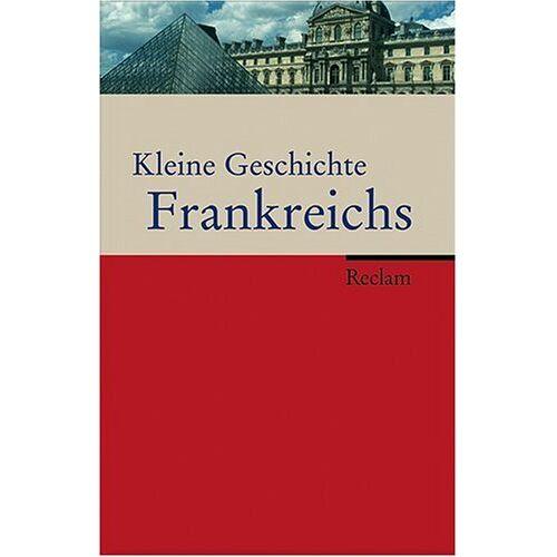 Haupt, Heinz G - Kleine Geschichte Frankreichs - Preis vom 11.10.2021 04:51:43 h