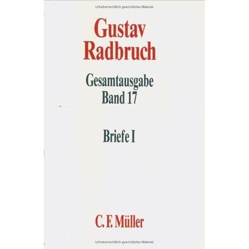 Günter Spendel - Gustav Radbruch Gesamtausgabe: Band 17: Briefe I: 1898-1918 - Preis vom 14.06.2021 04:47:09 h