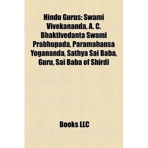- Hindu Gurus: Swami Vivekananda, A. C. Bhaktivedanta Swami Prabhupada, Paramahansa Yogananda, Sathya Sai Baba, Guru, Sai Baba of Shirdi - Preis vom 16.10.2021 04:56:05 h