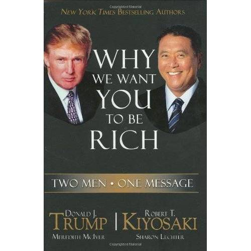 Kiyosaki, Robert T. - Why We Want You to Be Rich: Two Men - One Message: Two Men with One Message - Preis vom 15.06.2021 04:47:52 h