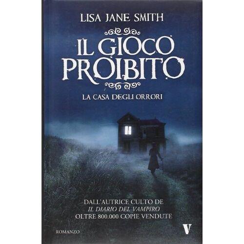 Smith, Lisa J. - Il gioco proibito. La casa degli orrori - Preis vom 11.10.2021 04:51:43 h