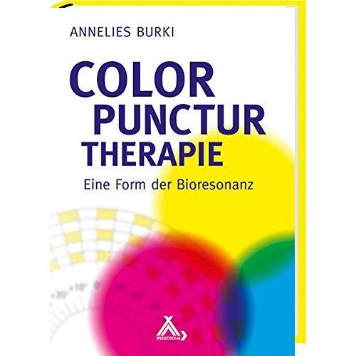 Annelies Burki - Color Punctur Therapie: Eine Form der Bioresonanz - Preis vom 20.06.2021 04:47:58 h