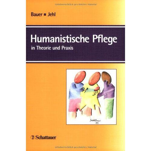Rüdiger Bauer - Humanistische Pflege in Theorie und Praxis - Preis vom 01.08.2021 04:46:09 h