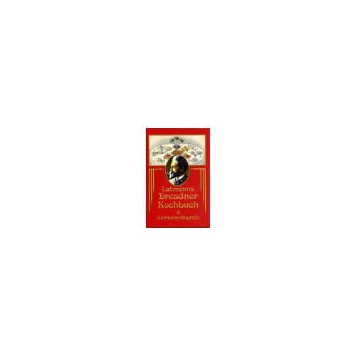 Heinrich Lahmann - Lahmanns Dresdner Kochbuch und Lahmann-Biographie. - Preis vom 19.06.2021 04:48:54 h