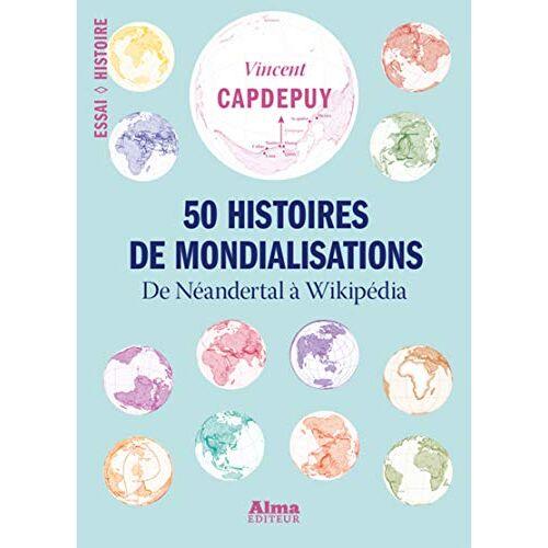 - 50 histoires de mondialisations : De Neandertal à Wikipédia - Preis vom 21.06.2021 04:48:19 h