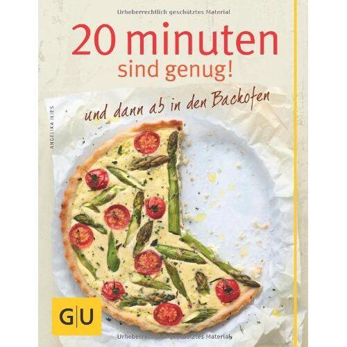 Angelika Ilies - 20 Minuten sind genug! und dann ab in den Backofen (GU Themenkochbuch) - Preis vom 22.06.2021 04:48:15 h