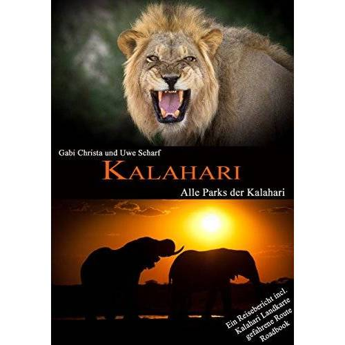 Uwe Scharf - KALAHARI: Alle Parks der Kalahari - Preis vom 13.06.2021 04:45:58 h