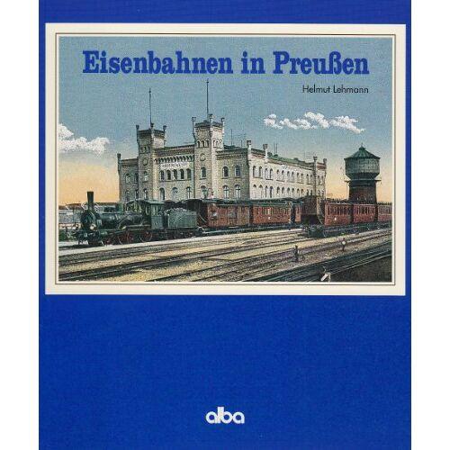 Helmut Lehmann - Eisenbahnen in Preussen - Preis vom 16.06.2021 04:47:02 h