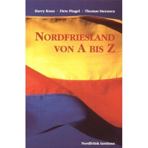 Harry Kunz - Nordfriesland von A bis Z: 100 Begriffe in Wort und Bild - Preis vom 11.06.2021 04:46:58 h