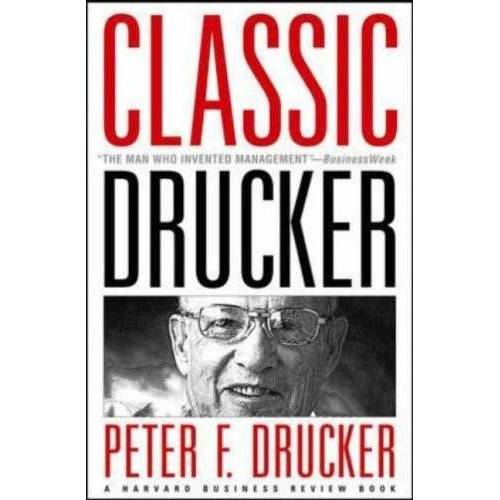 Drucker, Peter F. - Classic Drucker: Essential Wisdom of Peter Drucker from the Pages of Harvard Business Review - Preis vom 21.06.2021 04:48:19 h