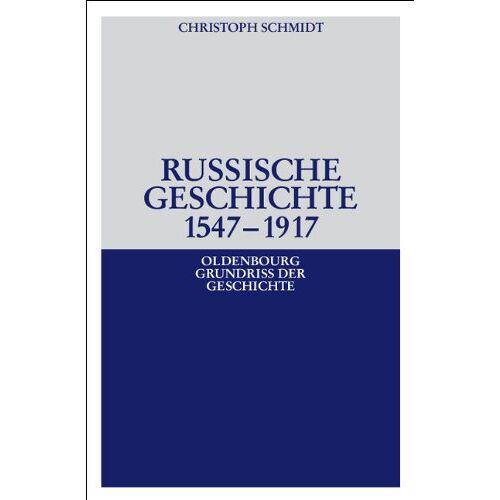 Christoph Schmidt - Russische Geschichte 1547-1917 - Preis vom 23.07.2021 04:48:01 h