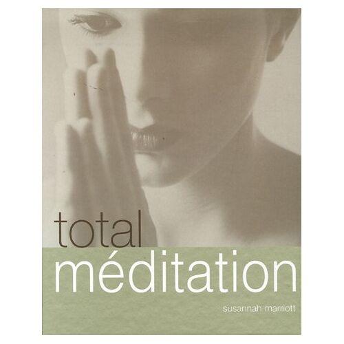 Susannah Marriott - Total méditation - Preis vom 13.06.2021 04:45:58 h