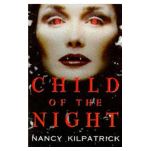 Nancy Kilpatrick - Child of the Night - Preis vom 16.06.2021 04:47:02 h