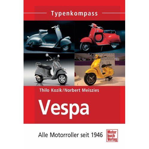 Thilo Kozik - Vespa: Alle Motorroller seit 1946 (Typenkompass) - Preis vom 12.10.2021 04:55:55 h