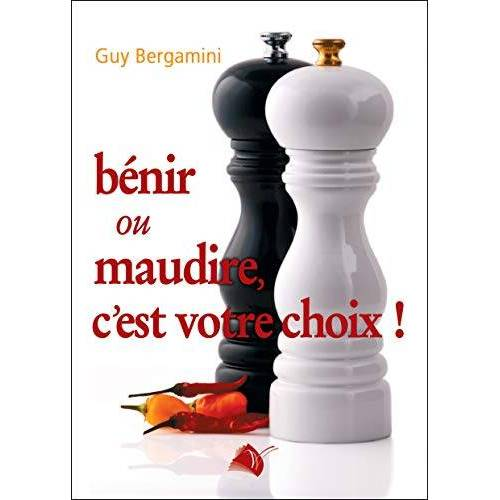 Guy Bergamini - Bénir ou maudire, c´est votre choix ! - Preis vom 17.06.2021 04:48:08 h