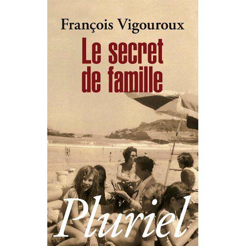 François Vigouroux - Le secret de famille - Preis vom 27.07.2021 04:46:51 h