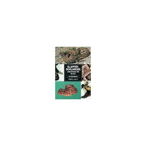 Walls, Jerry G. - Klapperschlangen im Terrarium - Preis vom 16.05.2021 04:43:40 h
