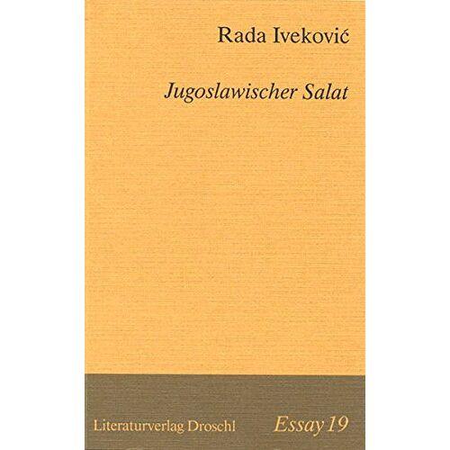 Rada Iveković - Jugoslawischer Salat (Essays) - Preis vom 18.06.2021 04:47:54 h