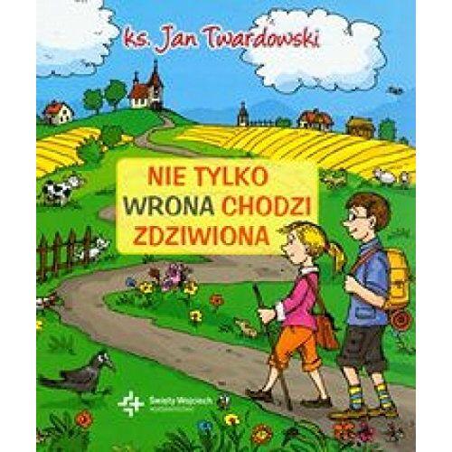 ks. Jan Twardowski - Nie tylko wrona chodzi zdziwiona - Preis vom 13.06.2021 04:45:58 h