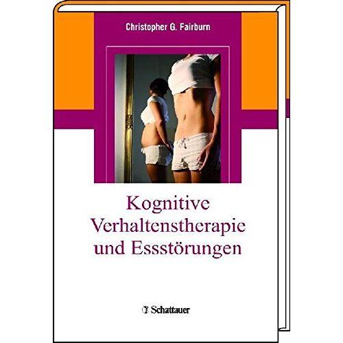 Fairburn, Christopher G. - Kognitive Verhaltenstherapie und Essstörungen - Preis vom 13.09.2021 05:00:26 h