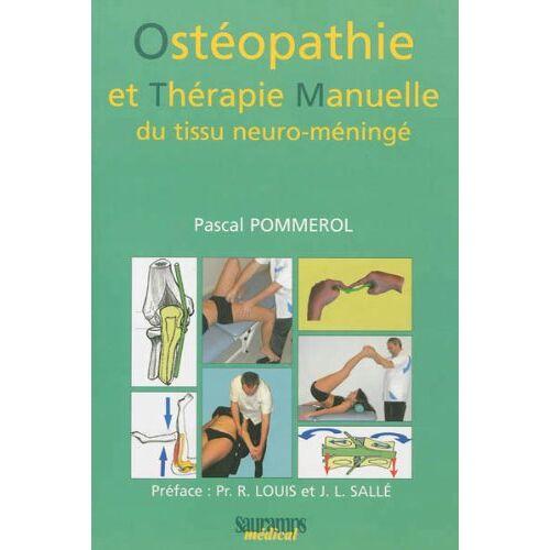 Pascal Pommerol - Ostéopathie et thérapie manuelle du tissu neuro-méningé - Preis vom 15.06.2021 04:47:52 h