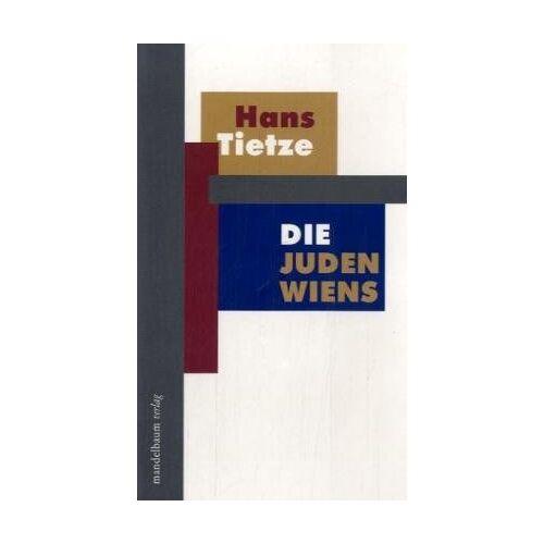 Hans Tietze - Die Juden Wiens - Preis vom 18.06.2021 04:47:54 h