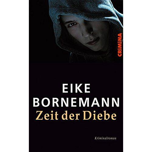 Eike Bornemann - Zeit der Diebe (CRiMiNA) - Preis vom 22.06.2021 04:48:15 h