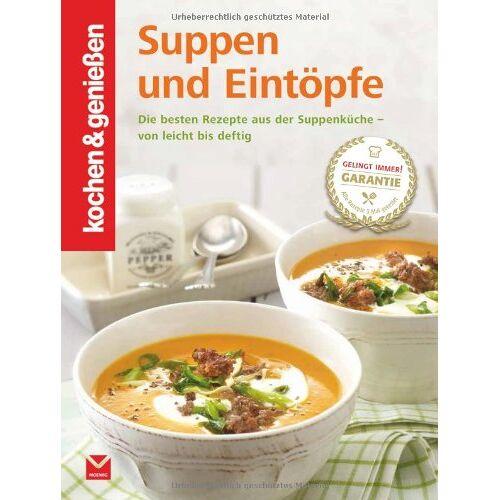 Kochen Kochen & Genießen - Kochen & Genießen Suppen und Eintöpfe - Preis vom 10.09.2021 04:52:31 h