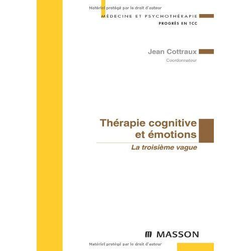 Jean Cottraux - Thérapie cognitive et émotions : La troisième vague - Preis vom 25.09.2021 04:52:29 h