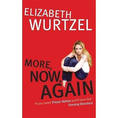 Elizabeth Wurtzel - More, Now, Again - Preis vom 17.05.2021 04:44:08 h