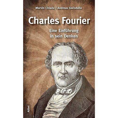 Marvin Chlada - Charles Fourier: Eine Einführung in sein Denken - Preis vom 19.06.2021 04:48:54 h
