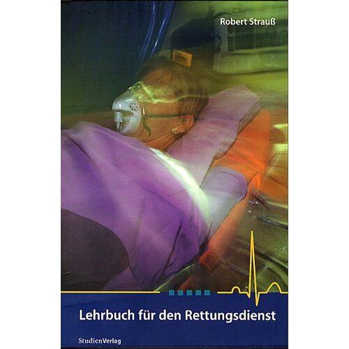 Robert Strauss - Lehrbuch für den Rettungsdienst - Preis vom 01.08.2021 04:46:09 h