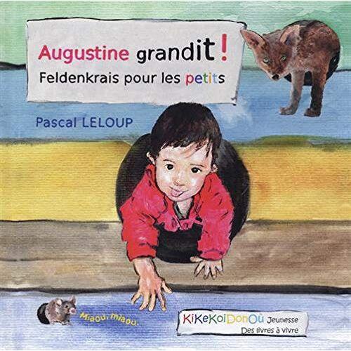 - Augustine grandit ! Feldenkrais pour les petits - Preis vom 30.07.2021 04:46:10 h