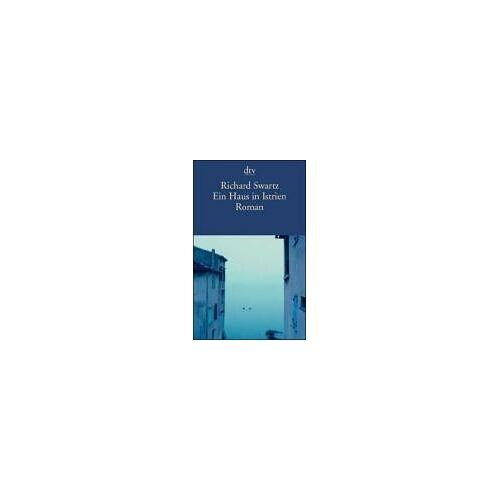 Richard Swartz - Ein Haus in Istrien: Roman - Preis vom 11.06.2021 04:46:58 h